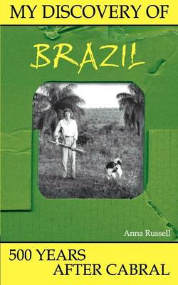 My Discovery of Brazil: 500 Years After Cabral
