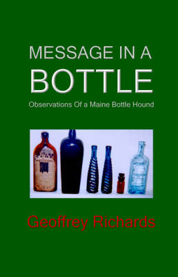 Message In a Bottle: Observations From a Maine Bottle Hound