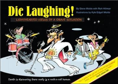 Die Laughing!: Lighthearted Views of a Grave Situation
