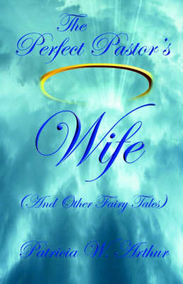 The Perfect Pastor's Wife