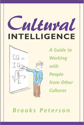Cultural Intelligence: A Guide to Working with People from Other Cultures
