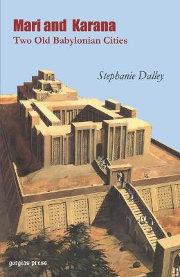 Mari and Karana: Two Old Babylonian Cities: With a New Introduction by the Author