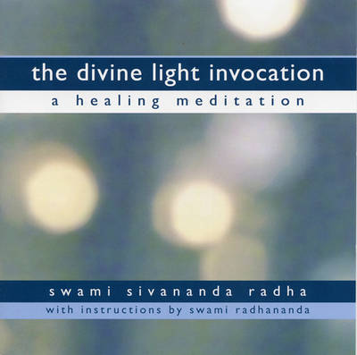Divine Light Invocation: A Healing Meditation