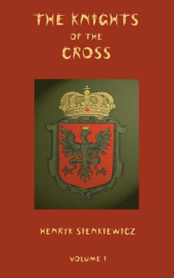 The Knights of the Cross - Volume 1