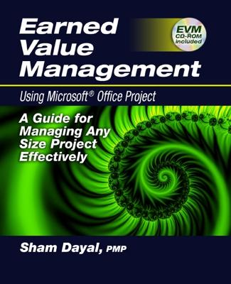 Earned Value Management: Using Microsoft Office Project