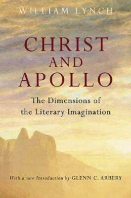 Christ and Apollo: The Dimensions of the Literary Imagination