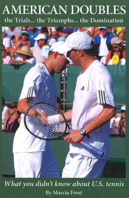 American Doubles: The Trials ... The Triumps ... The Domination