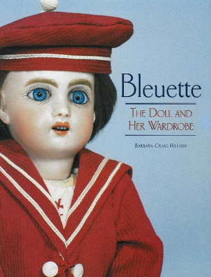 Bleuette: The Doll & Her Wardrobe
