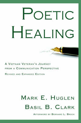 Poetic Healing: A Vietnam Veteran's Journey from a Communication Perspective, Revised and Expanded Edition