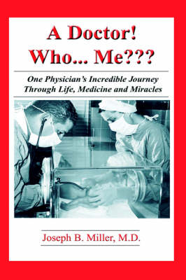 A Doctor Who ...Me One Physician's Incredible Journey Through Life, Medicine and Miracles One Physician's Incredible Journey Through Life, Medicine, and Miracles