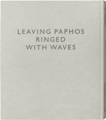 Cy Twombly: Leaving Paphos Ringed with Waves