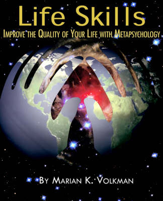 Life Skills: Improve the Quality of Your Life with Metapsychology
