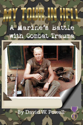 My Tour In Hell: A Marine's Battle with Combat Trauma