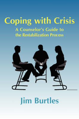 Coping with Crisis: A Counselor's Guide to the Restabilization Process