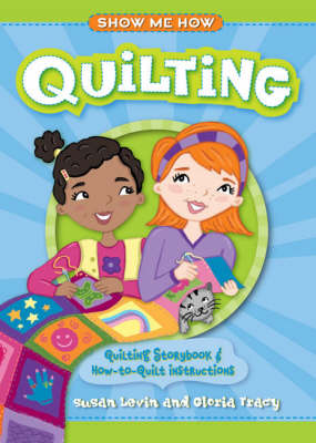 Quilting: Quilting Storybook and How-to-quilt Instructions