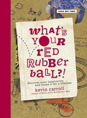 What's Your Red Rubber Ball?