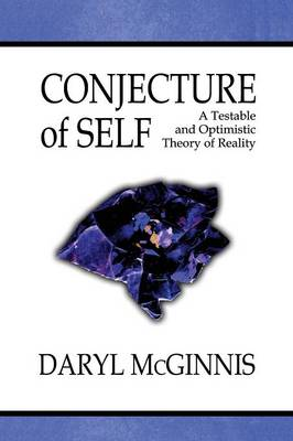 Conjecture of Self: A Testable and Optimistic Theory of Reality