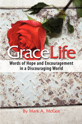 GraceLife: Words of Encouragement in a Discouraging World