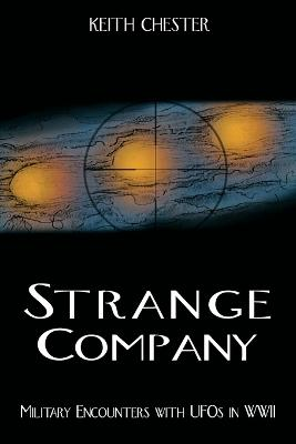 Strange Company: Military Encounters with UFOs in World War II