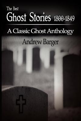 The Best Ghost Stories 1800-1849: A Classic Ghost Anthology