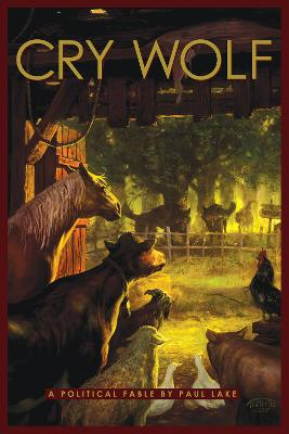 Cry Wolf: A Political Fable