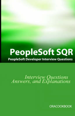 PeopleSoft Sqr Interview Questions: PeopleSoft Development Interview Questions, Answers, and Explanations