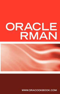 Oracle RMAN Backup & Recovery Interview Questions: Oracle RMAN Certification Review