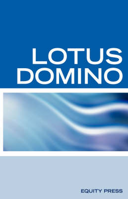 Lotus Domino Programming Interview Questions, Answers, and Explanations: Lotus Domino Certification Review