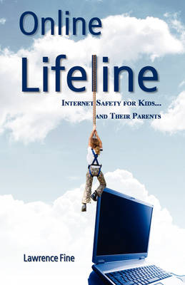 Online Lifeline: Internet Safety for Kids and Their Parents