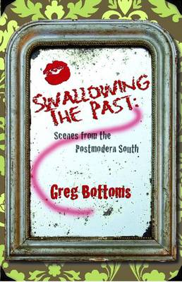 Swallowing the Past:: Scenes from the Postmodern South