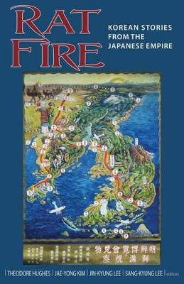 Rat Fire: Korean Stories From the Japanese Empire