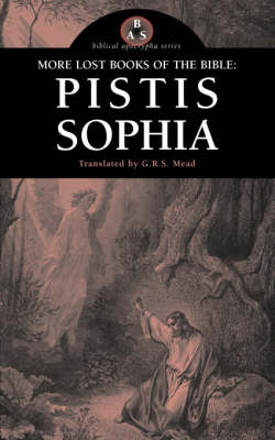 More Lost Books of the Bible: Pistis Sophia