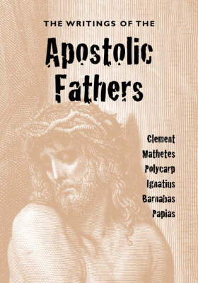 The Writings of the Apostolic Fathers