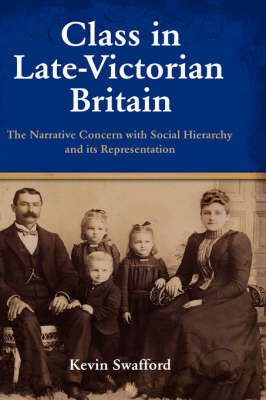 Class in Late-Victorian Britain: The Narrative Concern with Social Hierarchy and Its Representation