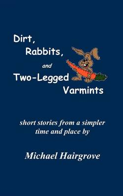 Dirt, Rabbits, and Two-Legged Varmints