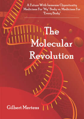 A Future with Immense Opportunity: The Molecular Revolution