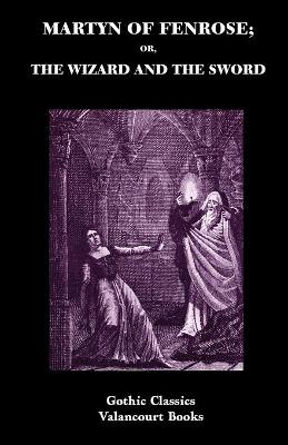 Martyn of Fenrose; Or, the Wizard and the Sword