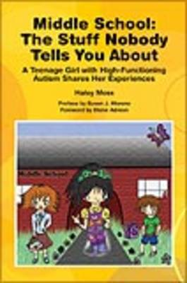 Middle School - The Stuff Nobody Tells You About: A Teenage Girl with ASD Shares Her Experiences