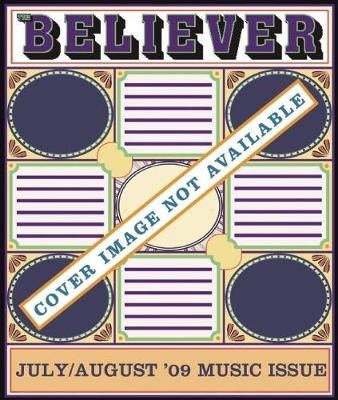 The Believer, Issue 64: July / August 09 - Music Issue