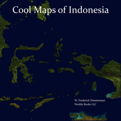 Cool Maps of Indonesia: An Unauthorized View of the Land of Eat, Pray, Love