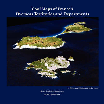 Cool Maps of France's Overseas Territories and Departments