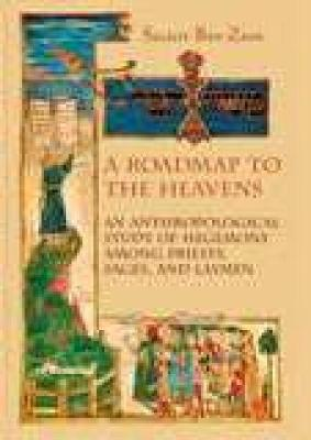 A Roadmap to the Heavens: An Anthropological study of Hegemony among Priests, Sages, and Laymen