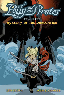 Polly and the Pirates Volume 2: Mystery of the Dragonfish