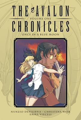 Avalon Chronicles: Volume 1: Avalon Chronicles Volume 1 Once in a Blue Moon