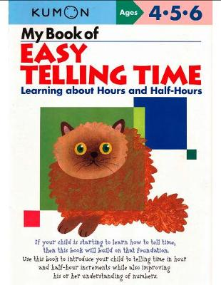 My Book Of Easy Telling Time: Learning about Hours & Half-Hours