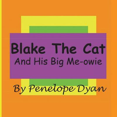 Blake The Cat---And His Big Me-Owie