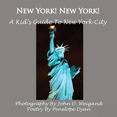 New York! New York! A Kid's Guide To New York City
