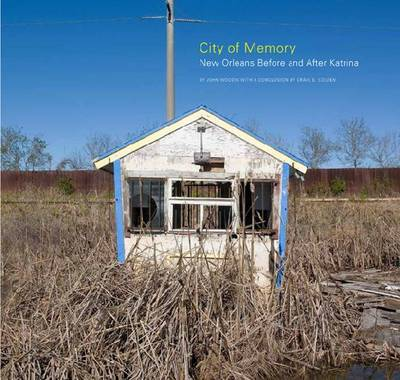 City of Memory: New Orleans, Before and After Katrina