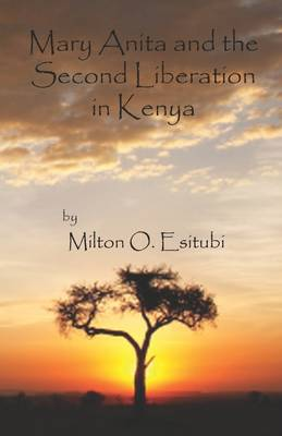 Mary Anita and the Second Liberation in Kenya