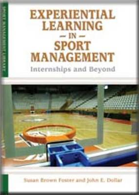Experiential Learning in Sport Management: Internships & Beyond